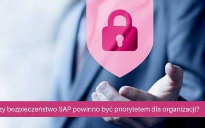 Czybezpieczeństwo SAP powinno być priorytetem dla organizacji?