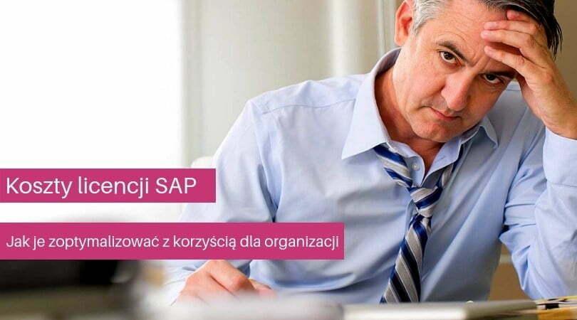 Koszty licencji SAP – jak je optymalizować?